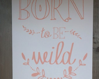 Born to Be Wild 8x10 Print Apricot