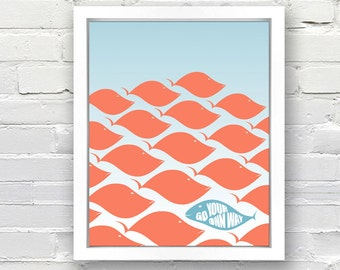 Go Your Own Way - Fish Pattern Poster - 8x10
