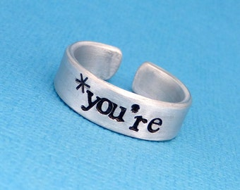 Grammar Police - *you're - A  Hand Stamped Aluminum Ring