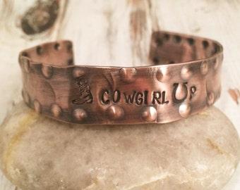 Cowgirl Hand Stamped Copper Cuff - Cowgirl Up - Rustic Copper Bracelet