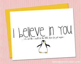 INSTANT PRINT I Believe in You Card - Encouragement card, Support card, Good Luck card, Don't give up card, Keep trying card - 4.25x5.5""