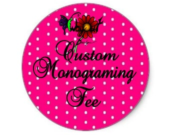 Custom Monograming Fee
