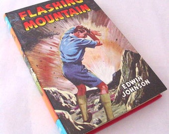 Flashing Mountain by Edwin Johnson Book for Boys 1968 Childrens Press Hardcover Novel Fiction Vintage 1960s