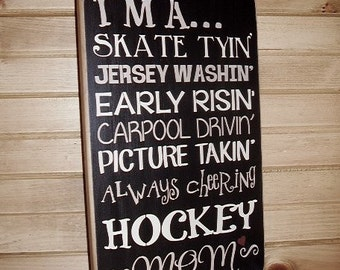 Wood Sign, I'm a Hockey Mom, Hockey,  Handmade, Word Art,
