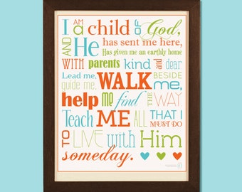8x10 I Am a Child of God poster - Available in Many Colors