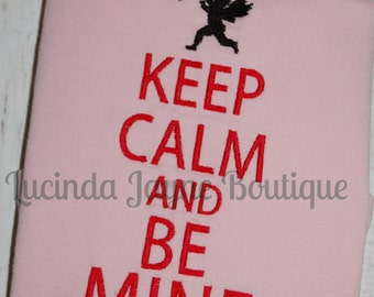 Keep Calm and Be Mine Embroidered Shirt