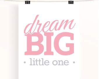 Dream big little one - baby girl nursery art - pink nursery print - pastel nursery decor - children's wall art - typography poster