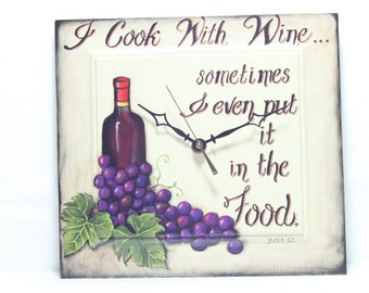 I Cook With Wine Sometimes I even put it in the Food, Whimsical, Wall Clock, Beth Baker Artist