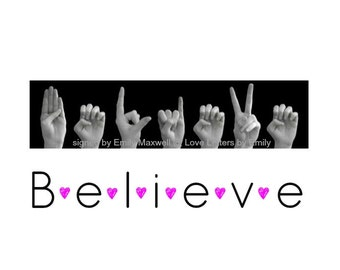 BELIEVE - ASL American Sign Language Letters - Manuscript Font with Pink Hearts - Black & White Photo Art - 5x7 Print in 8x10 Mat