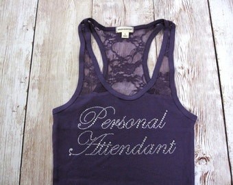Bachelorette Party Shirts. Personal Attendant Tank Top. Half Lace. Bride, Bridesmaid, Matron of Honor, Maid of Honor. Bridal Shirts