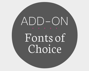 Fonts of Choice - Add-On to a Premade Design