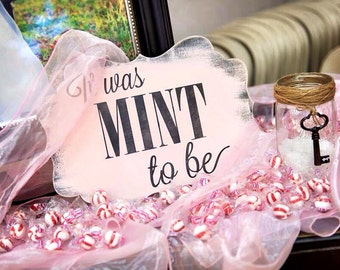 It was MINT to be Sign//Photo Prop/U Choose Colors/Great Shower Gift/Dessert Table Sign/Blush/Black