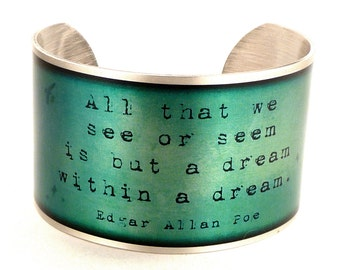 Edgar Allan Poe Quote Blue and Green Cuff Bracelet, Literary Jewelry, Quote Cuff