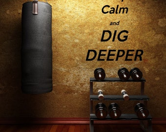 Keep Calm Dig Deeper Workout Vinyl Wall Decal. Vinyl color of your choice. Inspiration Diet Healthy Living Exercise