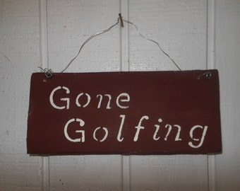 Gone Golfing Wood Sign