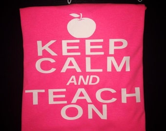 Keep calm and teach on personalized shirts
