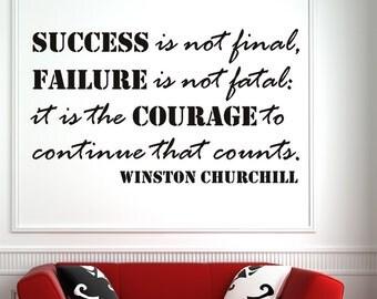 Success is not final... Winston Churchill Inspirational Motivational Vinyl Wall Decal Quotes -Inspirational Wall Decal - Vinyl Wall Decal
