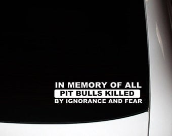 In Memory Of All Pit Bulls Decal 10% Proceeds to Pit Bull Organization