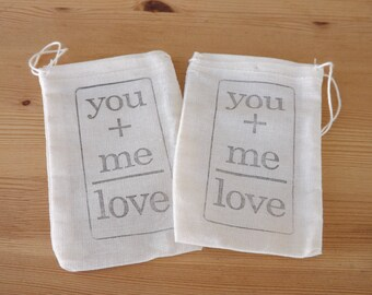 Wedding Favor Bags- Muslin- Hand Stamped Favor Bags- Bridal Shower, Engagement- You+Me=Love- Set of 25