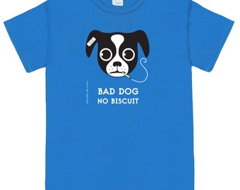 BAD DOG No Biscuit on Blue Unisex  Dog Tee Shirt