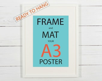 Frame and mat your A3 poster, white wooden frame with white matting