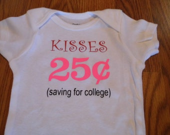 Kisses 25cent (saving for college) Onesie
