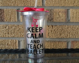 Keep Calm and Teach Ballet  - Dance Teacher Gift - Custom - Personalized with Name for free
