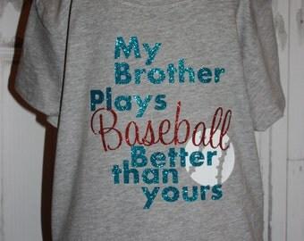 Girls Glitter My Brother Plays Baseball Better Than Yours  Shirt- Baseball Sister T-Shirt-Baseball Sister TShirt