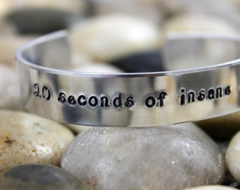 20 Seconds of Insane Courage Bracelet / Graduation Gift / Custom Hand Stamped Aluminum Bracelet / Inspirational Bracelet / Aluminum Cuff