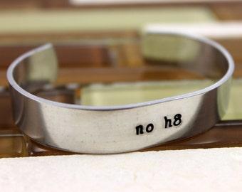 No H8 Bracelet / No Hate Bracelet / Hand Stamped Aluminum Bracelet / Inspirational Bracelet / Aluminum Cuff