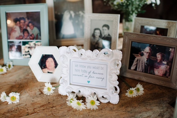 """Printable """"We know you would be here today if heaven weren't so far away"""" Memorial Table sign (As featured in STYLE ME PRETTY)"""