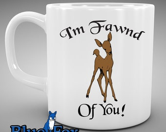 Coffee Mug, I'm fawnd of you, baby fawn, Gift, ceramic Coffee Cup, MUG-028