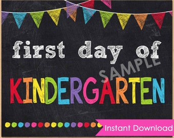 First Day of Kindergarten Sign INSTANT DOWNLOAD - First Day of School Chalkboard Sign Printable Photo Prop - 1st First Day of School 8x10
