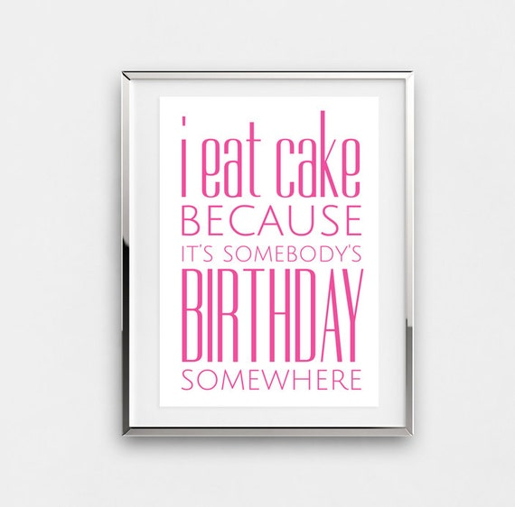 Kitchen decor kitchen art funny kitchen print kitchen poster i eat cake food pink birthday positive for her wall decor funny quote print