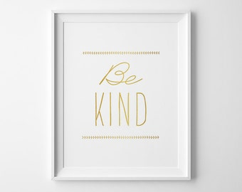 Be Kind Inspirational Print, Gold Typography Print, Pre Teen Gift, Kids Playroom Decor, Kids Wall Art, Matte Faux Gold Minimalist Office Art