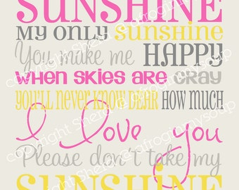 You Are My Sunshine Poster Art - Girly Version 18x20 and 8x10