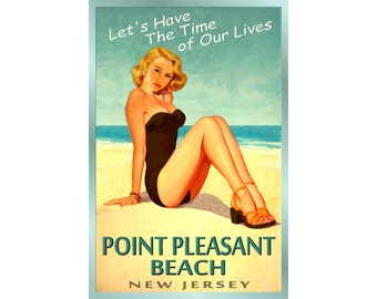 POINT PLEASANT New Jersey Ocean Beach Pin Up Poster - 3 sizes - Time of Our Lives New Retro Atlantic Shore Art Print 167