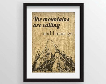 """Custom Burlap Art Print - John Muir Quote """"The Mountains are Calling and I must Go"""" on Actual Burlap Fabric"""