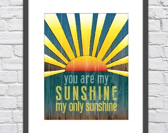 You Are My Sunshine My Only Sunshine/Distressed Retro Kitchen Wall Art/Sun Art/ Playroom Art/ Boy or Girl Nursery Art -  8x10, 11x14, 12x16