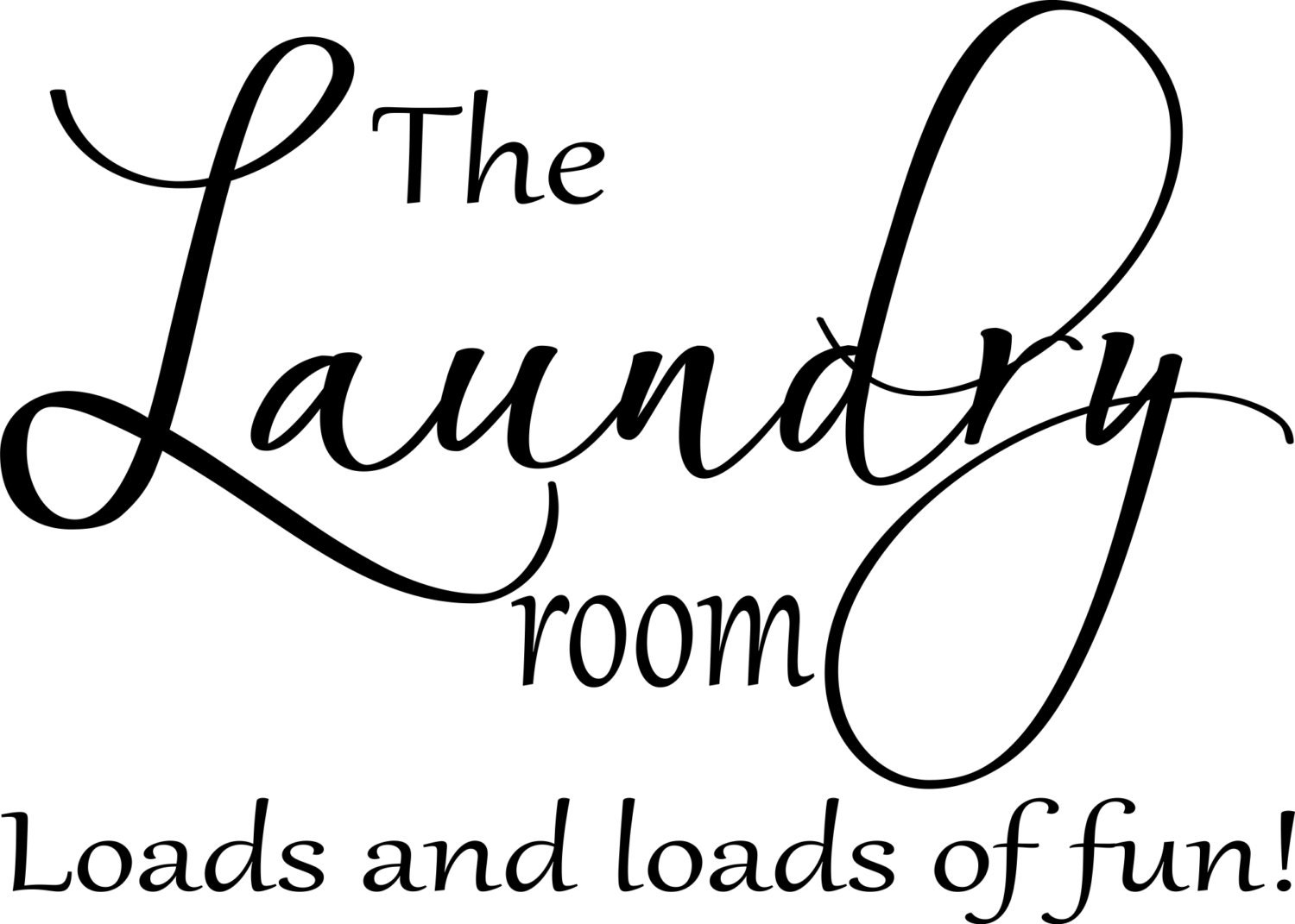 The Laundry Room Loads Of Fun Sign Laundry Room Decal  The Laundry Room Loads And Loads Of Fun 3
