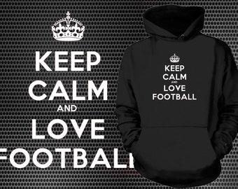 Keep Calm And Love Football Hoodie Hooded Sweatshirt Fan Hoodie