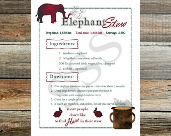 Instant Download Printable Art Print ~ DIY print ~Funny Saying~Kitchen Print_Elephant Stew Recipe