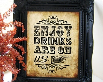 "Instant Download- Printable JPEG DIY Vintage Wedding Sign: ""Enjoy Drinks Are On Us"" 8"" x 10"""