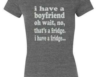 I Have A Boyfriend Tee