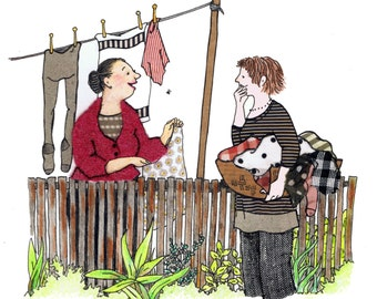 GOSSIP A lovely friendly funny card , two neighbours have a gossipy chat whilst  hanging out their washing .