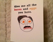 Give me all the bacon and eggs you have. (Parks and Recreation-inspired), 4.25x5.5 quarter-fold greeting card, printable, digital