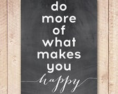 Inspirational Typography Print, Be Happy, Printable, Do More of What Makes You Happy, Chalkboard, Home Decor, Wall Art