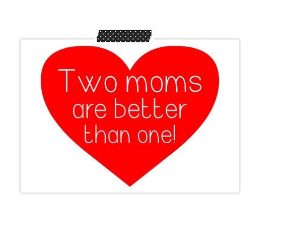 Two Moms Are Better Than One Part Two