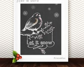 LET IT SNOW  - instant download Quote print art printable chalkboard decor print  winter quote bird snowflake print christmas print