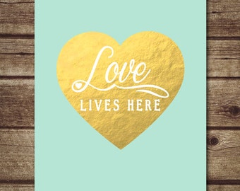 Mint green wall decor, Mint green nursery decor - Love Lives Here Typography - Gold Valentine -Valentines Day Nursery Art-INSTANT DOWNLOAD